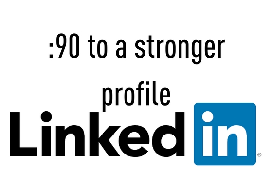 :90 to a stronger LinkedIn profile
